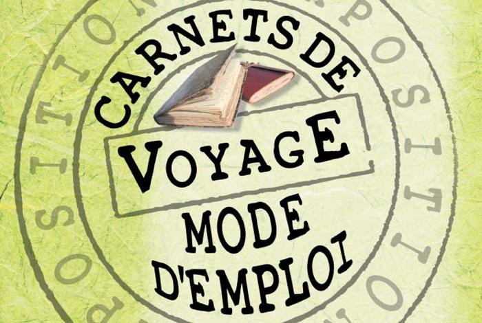 Exposition «Carnets de voyage, mode d'emploi»