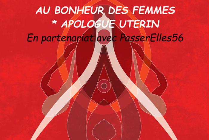 Spectacle «Au bonheur des femmes, Apologue utérin»